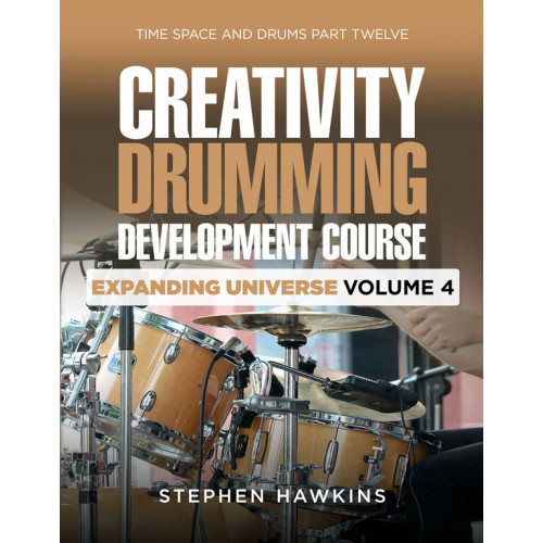 CREATIVITY DRUMMING DEVELOPMENT: Expanding Universe: Vol 4