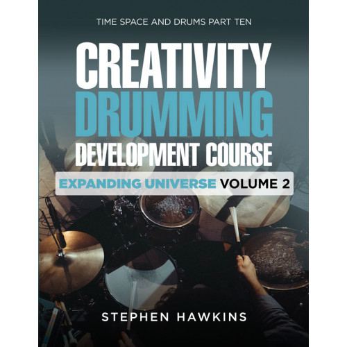 CREATIVITY DRUMMING DEVELOPMENT: Expanding Universe: Vol 2