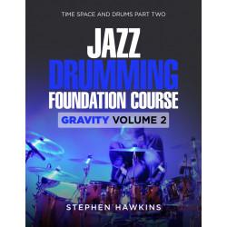 JAZZ DRUMMING FOUNDATION: Gravity: Vol 2