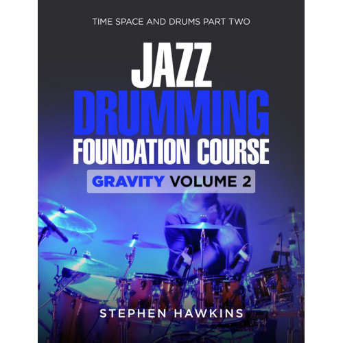 JAZZ DRUMMING FOUNDATION: Gravity: Vol 2