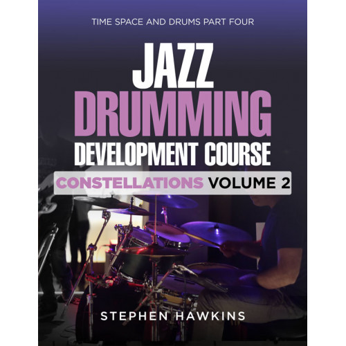 JAZZ DRUMMING DEVELOPMENT: Constellations: Vol 2