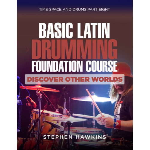 BASIC LATIN DRUMMING FOUNDATION: Discover Other Worlds