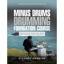 MINUS DRUMS DRUMMING FOUNDATION: Space To Play